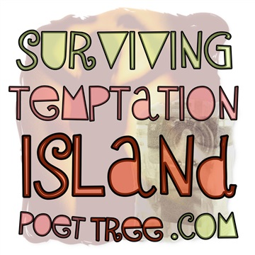 PoetTreecom : Surviving Temptation Island