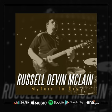 Russell Devin McLain My Turn To Cry by Russell Devin McLain