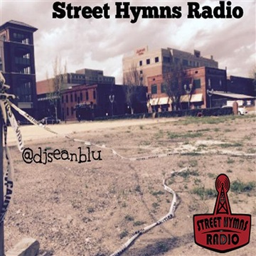 Street Hymns Radio April 13 2019 by DJ Sean Blu