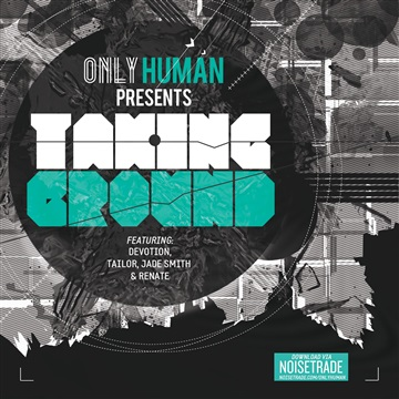 Only Human : Taking Ground