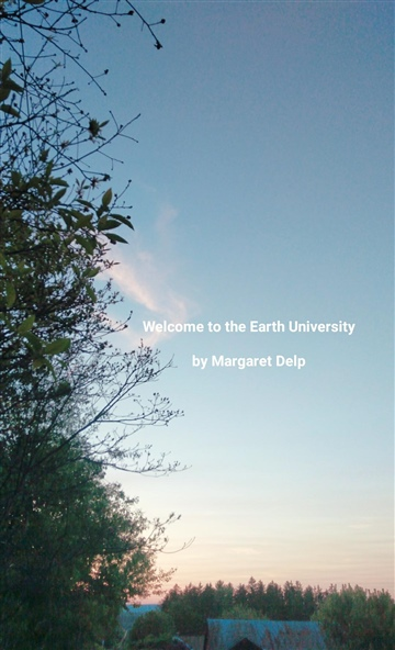 Welcome to the Earth University by Margaret Delp