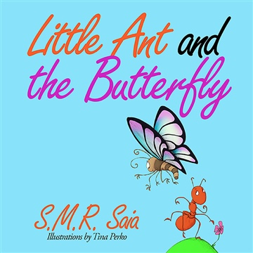 S.M.R. Saia : Little Ant and the Butterfly