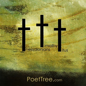 Thessalonians Timothy Titus by PoetTreecom