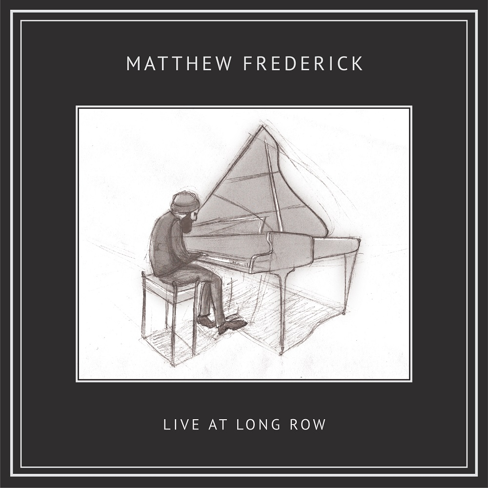 Live At Long Row by Matthew Frederick