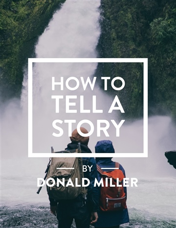 How To Tell A Story by Donald Miller
