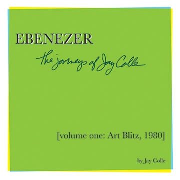 Jay Colle  : Volume One-Ebenezer: The Journeys of Jay Colle, Volume One