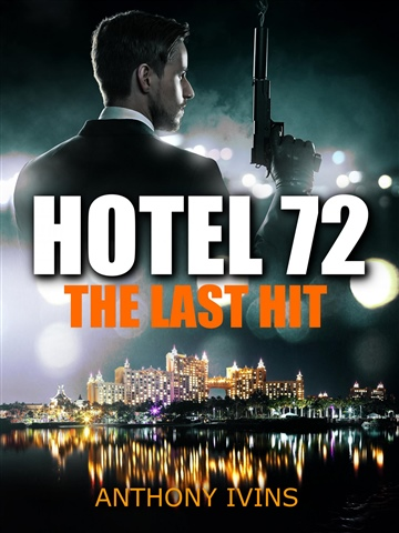 Anthony Ivins : Hotel 72 - The Last Hit
