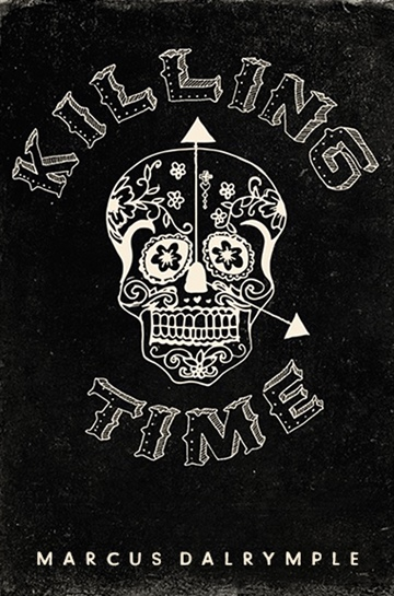 Killing Time by Marcus Dalrymple