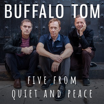 Buffalo Tom : Five from Quiet and Peace