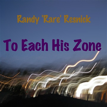 To Each His Zone by Randy 'Rare' Resnick