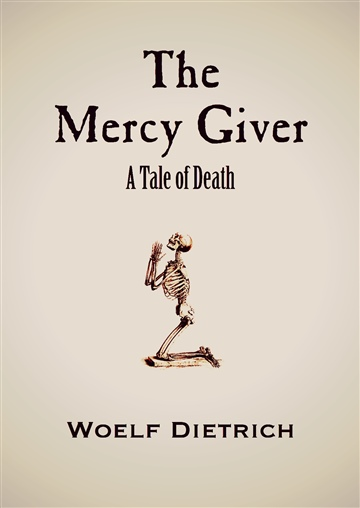 The Mercy Giver by Woelf Dietrich
