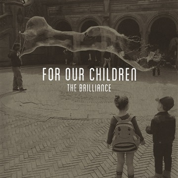 For Our Children - E.P. by THE BRILLIANCE