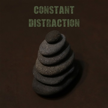 Constant Distraction by The Mad Poet