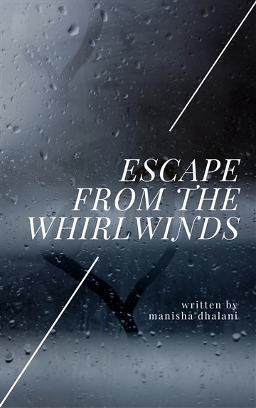 Manisha Dhalani : Escape From The Whirlwinds