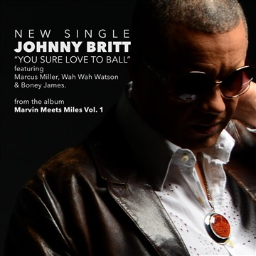 You Sure Love To Ball feat. Boney James (Single) by Johnny Britt
