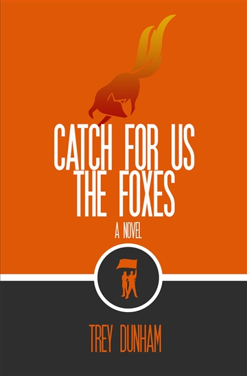 Trey Dunham : Catch For Us the Foxes SAMPLE