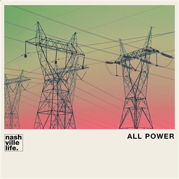 All Power (Single) by Nashville Life Music