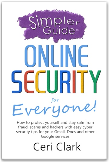A Simpler Guide to Online Security for Everyone by Ceri Clark