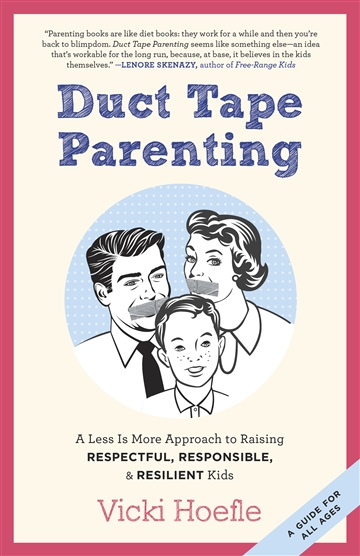 Vicki Hoefle : Duct Tape Parenting