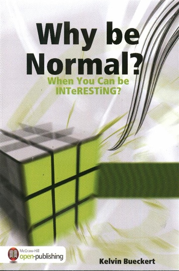 Why be Normal When You Can Be Interesting? by Kelvin Bueckert