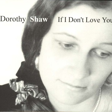 If I Don't Love You by Dorothy Shaw