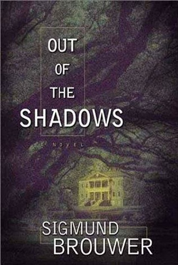 Sigmund Brouwer : Out of The Shadows