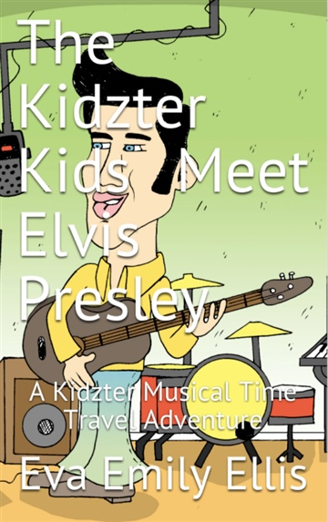 The Kidzter Kids Meet Elvis Presley by Bob Heyman