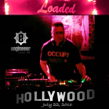Loaded Live PA, July 22, 2016 by Engineeer
