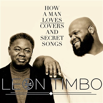 How a Man Loves /Covers and Secret Songs  by Leon Timbo