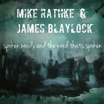 Spoken Words and the Word Thats Spoken  by Mike Rathke