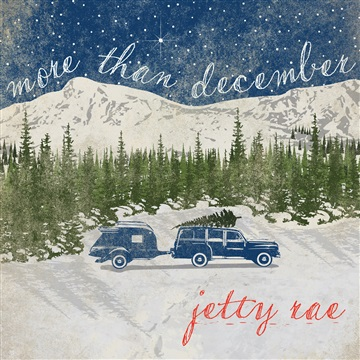 Jetty Rae : More Than December