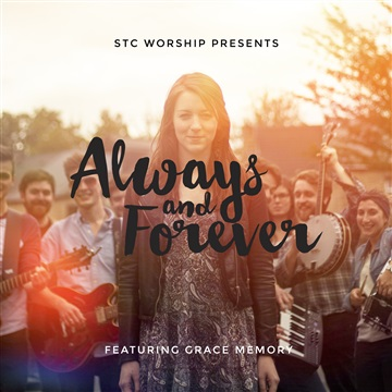 Always & Forever [Featuring Grace Memory] by STC Worship