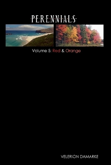 Perennials Cycle - Volume 5 - Red & Orange by Velerion Damarke