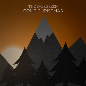 Christmas Songs 2018 - Come Christmas by The Evergreen
