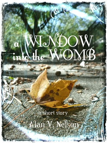 Alan V. Nelson : A Window Into The Womb