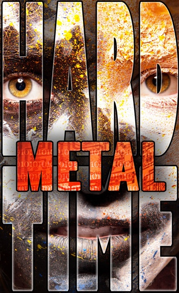 Metal: Hard Time, Book 1