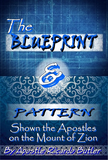 The Blueprint & Pattern Shown the Apostles on the Mount of Zion: (Upgraded Version)
