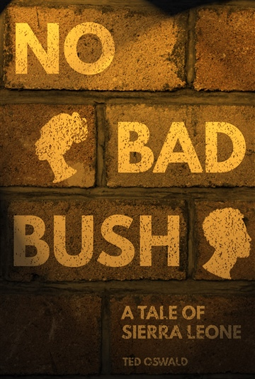 No Bad Bush: A Tale of Sierra Leone