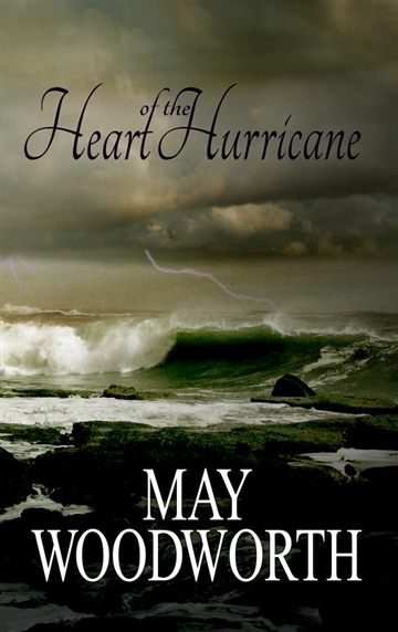 Heart of the Hurricane by May Woodworth