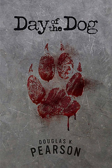 Douglas K Pearson : Day of the Dog [Audiobook]