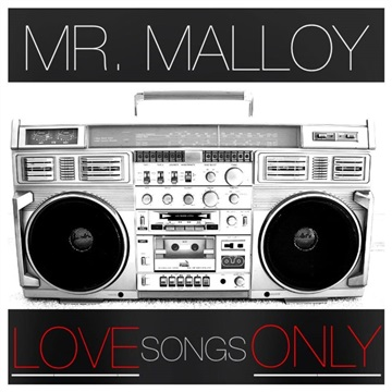 Love Songs Only by Mr. Malloy