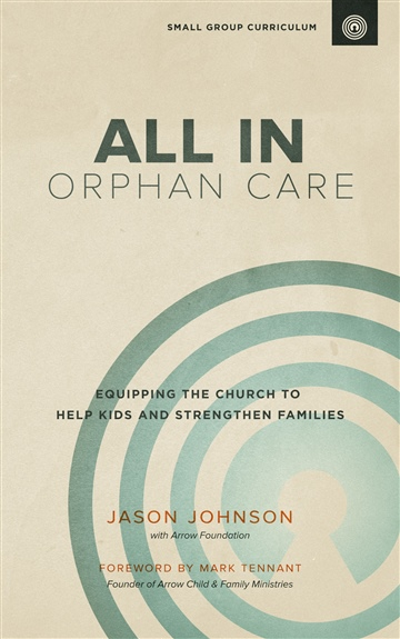 Jason Johnson : ALL IN Orphan Care: Small Group Curriculum — FREE Sample Session