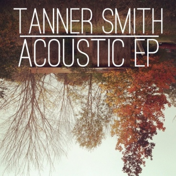 Acoustic EP by Tanner Smith
