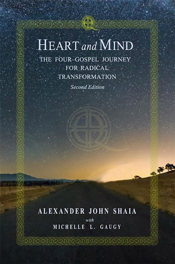 Heart and Mind: The Four-Gospel Journey to Radical Transformation by Alexander John Shaia