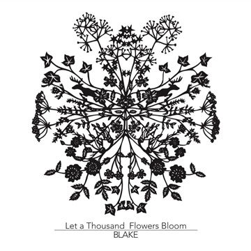 Blake : Let A Thousand Flowers Bloom