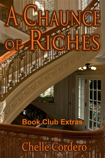Chelle Cordero : A Chaunce of Riches by Chelle Cordero Book Club Extras