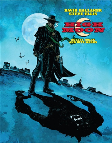 David Gallaher & Steve Ellis : High Moon: Bullet Holes & Bite Marks