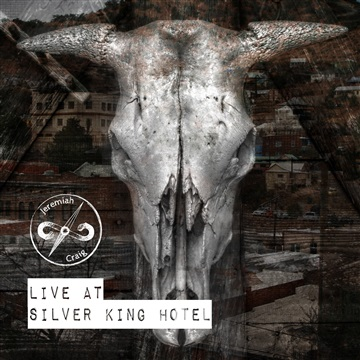 Live at the Silver King Hotel by Jeremiah Craig