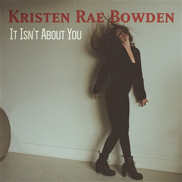It Isn't About You by Kristen Rae Bowden