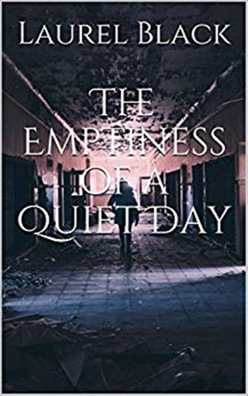 Laurel Black : The Emptiness of a Quiet Day